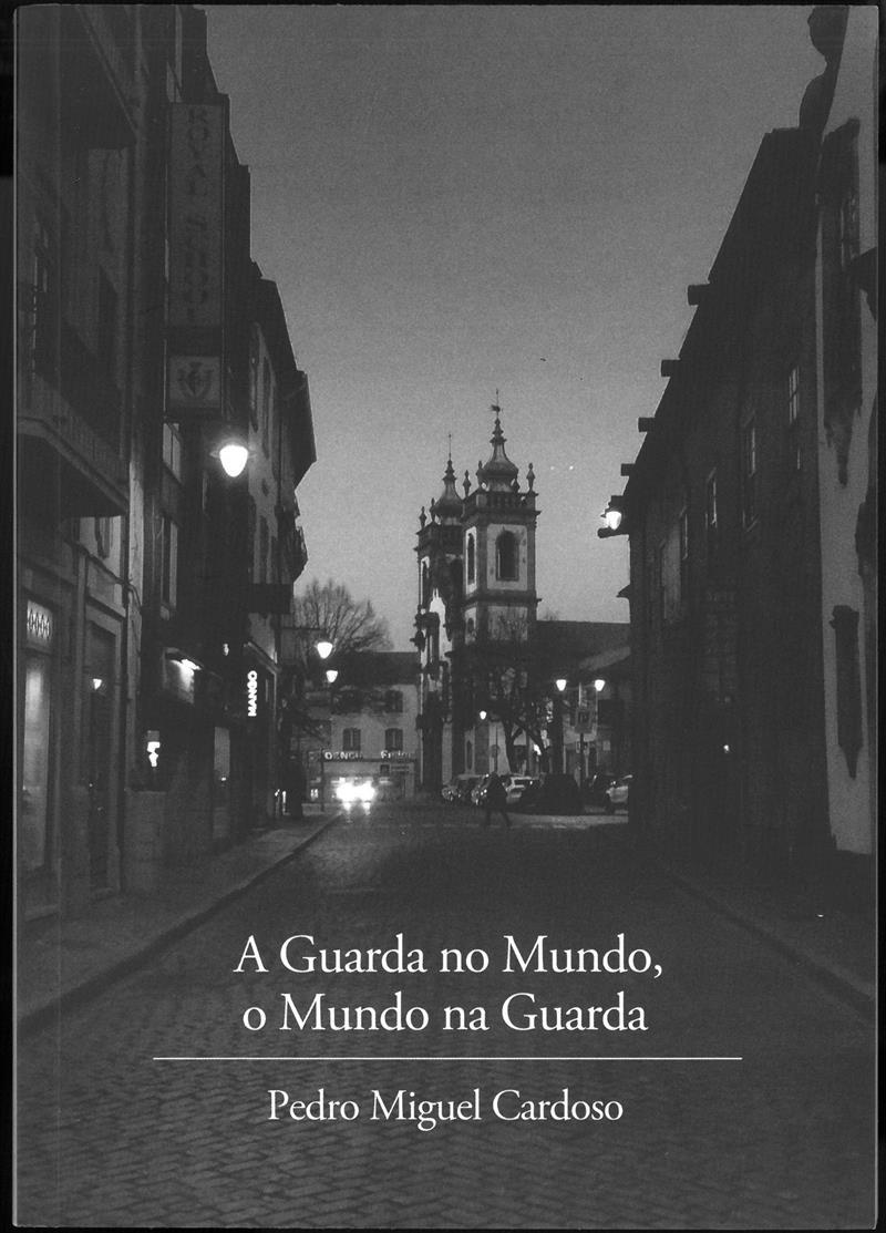 Imagem: Apresentação de livro: A Guarda no Mundo, o Mundo na Guarda, de Pedro Cardoso